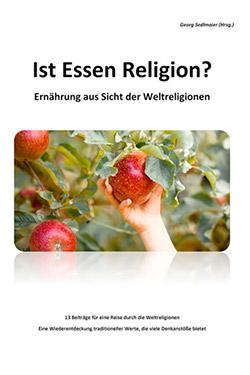 """Buch """"Ist Essen Religion?"""", IG FÜR - Interessengemeinschaft für gesunde Lebensmittel"""
