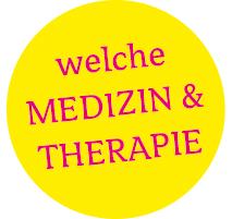 Welche Medizin und Therapie ist gut für mich?